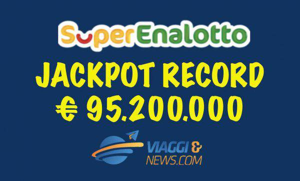 estrazioni del lotto e superenalotto jackpot record